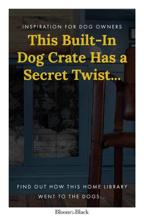 Are you looking for built-in dog crate ideas? Take a look at this gorgeous crate that blends perfectly into a home library. Also? It's incredibly practical and functional with THE BEST hidden twist...