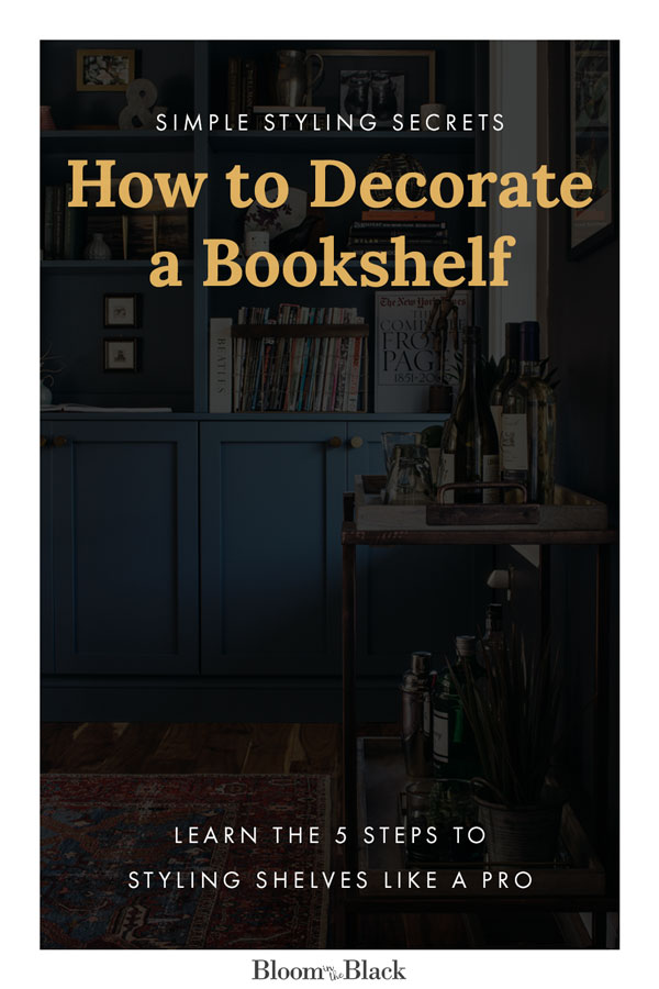 "Learn to decorate your shelves with your personal style using books, decoration, and artwork. These simple tips to style your shelves, step by step, will forever solve the question of,""How do I decorate my built-ins?"" Be sure to download the FREE shelf styling cheatsheet to easily copy the best vignettes from Bloom in the Black!"