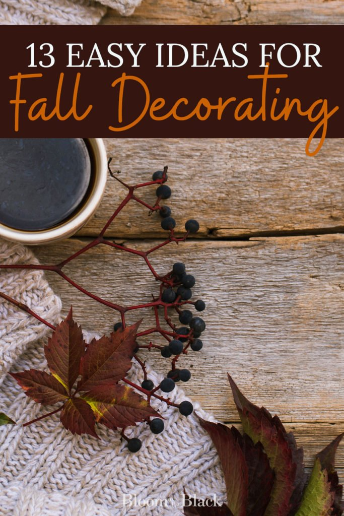 These 13 easy fall decorating ideas will have your home cozy in no time. #falldecorating #fallhome #falldecoratingideas