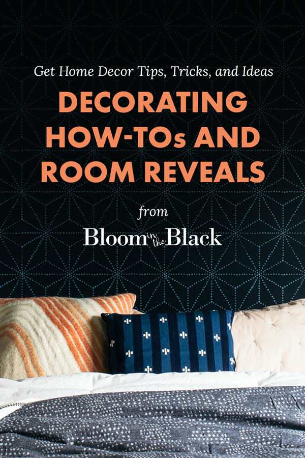 Get Home Decor Tips, Tricks and Ideas from Bloom in the Black. Updated regularly, find room reveals, design basics, and detailed turtorials.