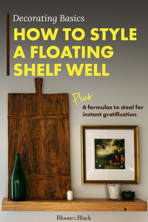 Learn how to style all the floating shelves in your home. Get ideas for the shelves in your living room, kitchen, bedroom, and bathroom. Plus 6 done-for-you shelf styling formulas you can steal for instant gratification! Decorate your floating shelves the easy way – learn more at Bloom in the Black.