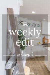 The Weekly Edit: Volume 6