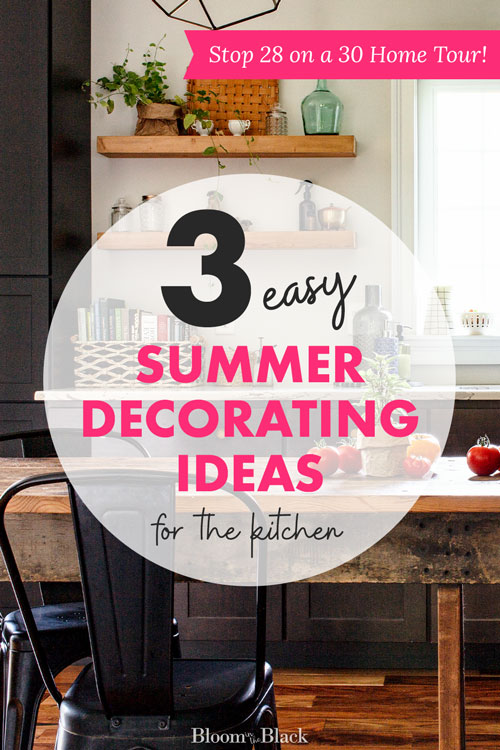 Decorate for summer easily and on a budget with these 3 simple summer decorating ideas for your kitchen. This in just one of 30 amazing homes on the summer blog hop home tour, so be sure to visit all 30 blogs for amazing summer decor inspiration.